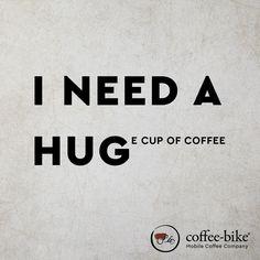 Huge cup of coffee I Need A Hug, Coffee Company, Coffee Quotes, Coffee Cups, Bike, Funny, Bicycle, Need A Hug, Coffee Mugs