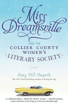 Miss Dreamsville and the Collier County Women's Literary Society by Amy Hill Hearth, http://www.amazon.com/dp/B007EDOS1I/ref=cm_sw_r_pi_dp_I4NOqb0Z6MFEE