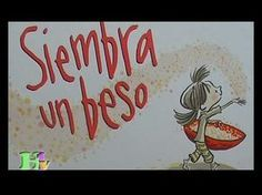 Cuentos infantiles - Siembra un beso - YouTube Preschool Education, Bilingual Education, Teaching Spanish, Teaching Kids, Anger Management For Kids, Feelings And Emotions, Video Film, Bedtime Stories, I Love Books