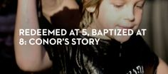 Jesus said that the kingdom of God belongs to children. Conor, an 8-year-old whose family attends Mars Hill Phoenix, was the first one to be baptized after the church's public launch. Here is his story.