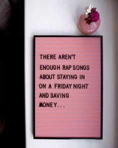 Trust Quotes : QUOTATION - Image : As the quote says - Description There aren't enough rap songs about staying in on a Friday night and saving Trust Quotes, Words Quotes, Me Quotes, Funny Quotes, Quotes Kids, Word Board, Quote Board, Message Board, Felt Letter Board