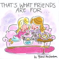 Blond Amsterdam - It's What Friends Are For Blond Amsterdam, Best Friends Forever, Friends In Love, True Friends, Bff, Besties, E Cards, Greeting Cards, Cute Images