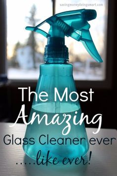 The Most Amazing Glass & Window Cleaner - Saving Money Living Smart