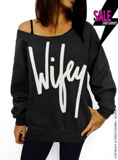 "Use coupon code ""pinterest"" Wifey - Black with White Slouchy Oversized Sweatshirt by DentzDenim"