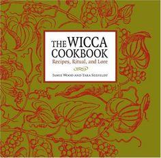 The Wicca Cookbook: Recipes, Ritual, and Lore