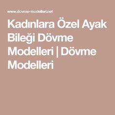 Kadınlara Özel Ayak Bileği Dövme Modelleri | Dövme Modelleri