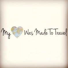 Was your heart made to travel? Then go for it!