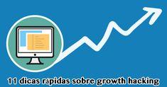 11 dicas rápidas sobre Growth Hacking - João Farret