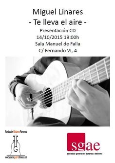 """Presentación """"TE LLEVA EL AIRE"""" a cargo de la Fundación Guitarra Flamenca en la SGAE Fundación Guitarra Flamenca www.fundacionguitarraflamenca.com"""