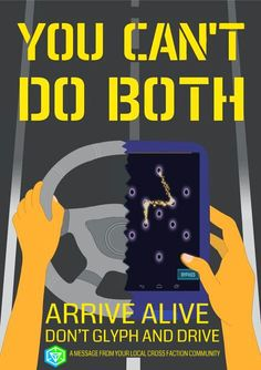 Arrive alive, don't glyph and drive! #ingress