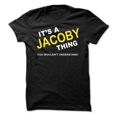Its A Jacoby Thing - #bridesmaid gift #housewarming gift. LOWEST SHIPPING => https://www.sunfrog.com/Names/Its-A-Jacoby-Thing-dyqsr.html?68278