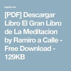 [PDF] Descargar Libro El Gran Libro de La Meditacion by Ramiro a Calle - Free Download - 129KB
