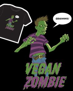 Vegan Zombie.  Love this!
