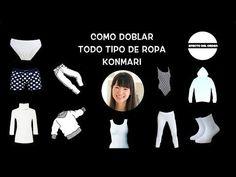 #76 COMO DOBLAR TODO TIPO DE ROPA KONMARI | MARIE KONDO | LA MAGIA DEL ORDEN - YouTube