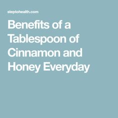 Benefits of a Tablespoon of Cinnamon and Honey Everyday