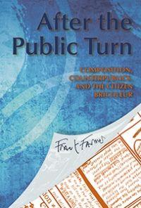 After the Public Turn: Composition, Counterpublics, and the Citizen Bricoleur