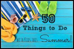 50 Summer Activities For Kids!  http://www.raininghotcoupons.com/summer-activities-kids-huge-list/