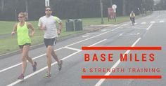 Strength Training and Base Mileage