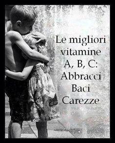 Learning Italian - The best vitamin A, B and C: Abbracci (hugs), Baci (Kisses), Carezze (Caresses).