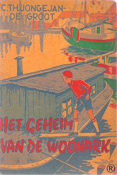 Het geheim van de woonark, geschreven door C.Th. Jongejan-De Groot. Illustrator Rie Reinderhoff. 1e druk. In 1953 uitgegeven door Callenbach - Nijkerk