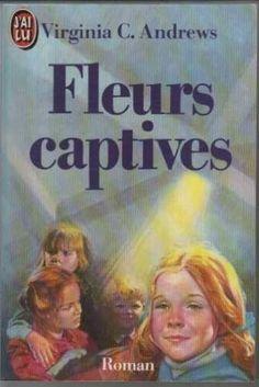 """Fleurs captives"" - Virginia C. Andrews"