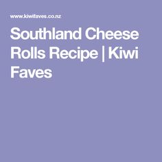 Southland Cheese Rolls Recipe   Kiwi Faves