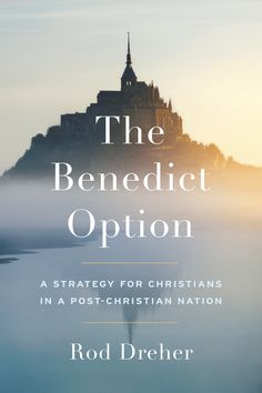 Book Review: The Benedict Option from Danielle Pollock