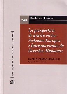 La perspectiva de género en los sistemas europeo e interamericano de derechos humanos / Encarna Carmona Cuenca (ed.) - 2015