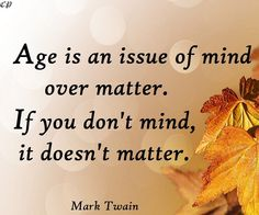 Quotes about Age - Prosperity Club http://prosperityclub1.com/
