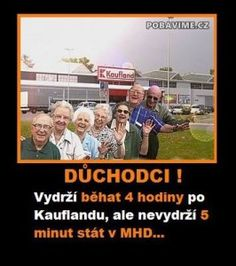 Důchodci vydrží běhat 4 hodiny po Kauflandu Good Jokes, Funny Jokes, Jokes Quotes, Memes, True Stories, I Laughed, Haha, Comedy, Funny Pictures
