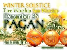 Bible Questions And Answers, Sun Worship, December 25, Winter Solstice, Christmas Bulbs, Holiday Decor, Origins, Paganism, Holidays