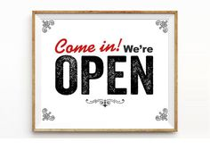 Come in we are OPEN sign printable instant download business signage, printable signs,
