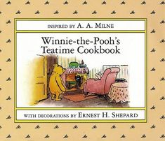 Winnie-the-Pooh's Teatime Cookbook by Joan Powers with illustrations by Ernest H. Shepard. Faves: Curried Chicken Salad, Jam Cookies.