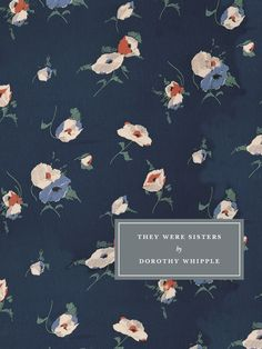 They Were Sisters by Dorothy Whipple - forgotten gem until published by Persephone