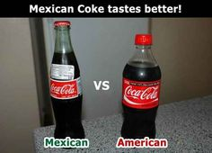 And the difference between Mexican and American Coke. | 53 Signs You Grew Up Eating Mexican Food