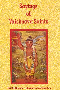 Sayings of Vaishnava Saints elucidate the discourses held on the Sri Krishna Jayanti Day on August 29th, 1948. This handy book is printed for the eternal benefit of human race.