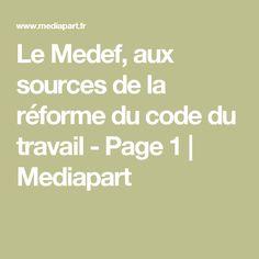 Le Medef, aux sources de la réforme du code du travail - Page 1   Mediapart