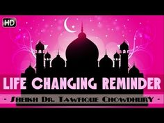 Life Changing Islamic Reminder ᴴᴰ ┇ Emotional ┇ by Sheikh Dr. Tawfique Chowdhury ┇ TDR Production ┇ - YouTube