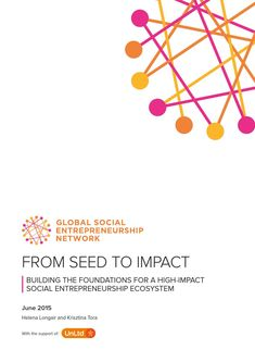 In this paper GSEN has collaborated with its global network of intermediary organisations to conduct one of the first dedicated investigations into support for early-stage social entrepreneurs.