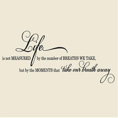 """Life is not measured by numbers ...but by Moments ... -22""""H x 48""""W-Vinyl Wall…"""