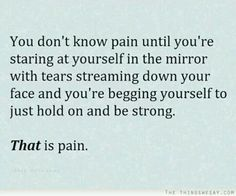 The pain.