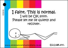 I Faint keyring card - Stickman CommunicationsWhy? Were these handy little helpers not around when it was a regular daily event in my life? Chronic Illness Humor, Chronic Migraines, Chronic Pain, Fibromyalgia, Endometriosis, Elhers Danlos Syndrome, Neurocardiogenic Syncope, I Fainted, Illness Quotes