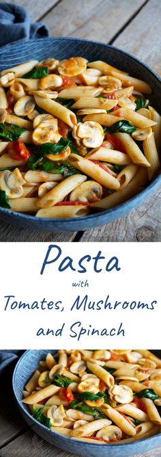 Pasta Noodles Tomatoes Mushrooms Spinach Vegan Quick Easy