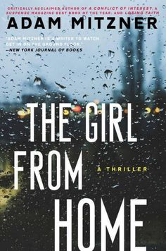 I love a good thriller and The Girl From Home by Adam Mitzner is one of the best I've read in a while. If you love legal thrillers, see what I thought. ad