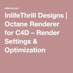 InlifeThrill Designs | Octane Renderer for C4D – Render Settings & Optimization