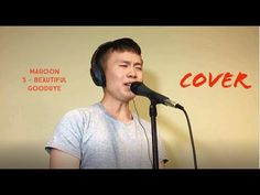 Beautiful Goodbye - Maroon 5 (Cover) Beautiful Cover, Maroon 5, Give It To Me