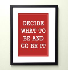 Decide what to be and go be it..