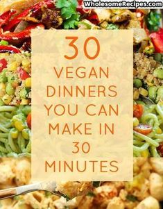 30 Vegan Dinners You Can Make in 30 Minutes #vegetarian #recipes #healthy #recipe