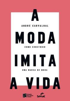A Moda Imita a Vida - André Carvalhal