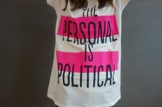Women should have the right to decide what's best for them, especially with regards to their body. The personal is political. Let's strive to protect all of our personal rights!